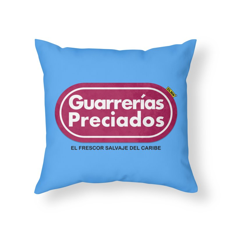 Guarrerías Preciados Home Throw Pillow by mrdelman's Artist Shop