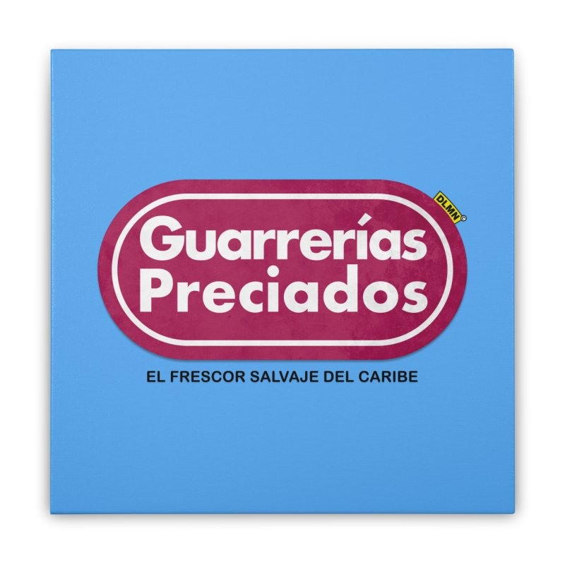 Guarrerías Preciados Home Stretched Canvas by mrdelman's Artist Shop
