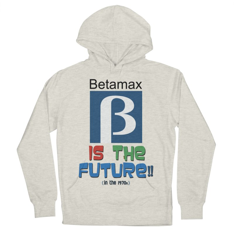Betamax is the future!! (in the 70s) Men's Pullover Hoody by mrdelman's Artist Shop