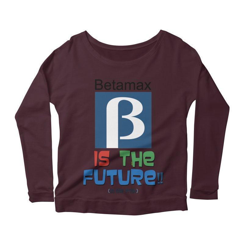 Betamax is the future!! (in the 70s) Women's Longsleeve Scoopneck  by mrdelman's Artist Shop