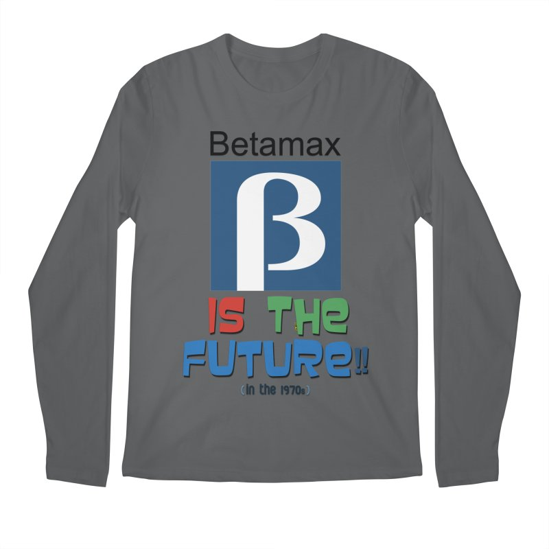 Betamax is the future!! (in the 70s) Men's Longsleeve T-Shirt by mrdelman's Artist Shop