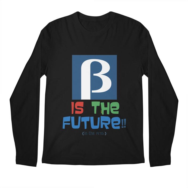 Betamax is the future!! (in the 70s) Men's Longsleeve T-Shirt by mrdelman's Artist Shop