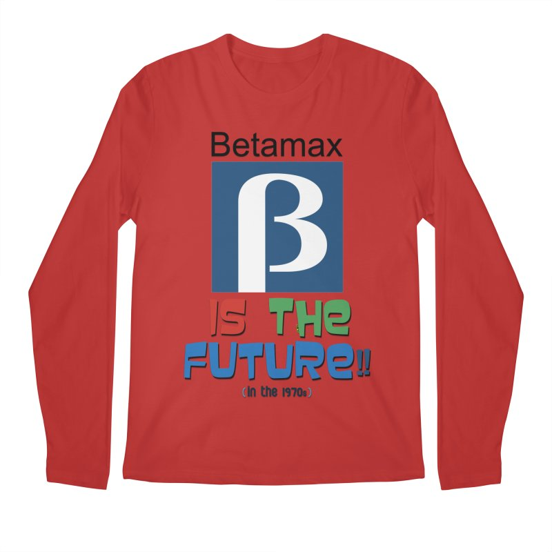 Betamax is the future!! (in the 70s) Men's Regular Longsleeve T-Shirt by mrdelman's Artist Shop