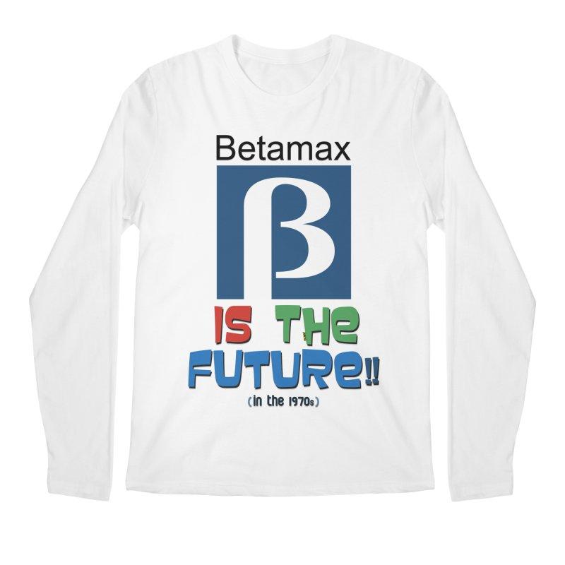 Betamax is the future!! (in the 70s) Men's Regular Longsleeve T-Shirt by mrdelman's Artist Shop