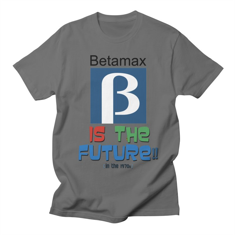 Betamax is the future!! (in the 70s) Men's Regular T-Shirt by mrdelman's Artist Shop