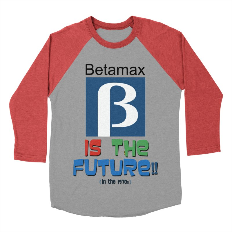 Betamax is the future!! (in the 70s) Men's Baseball Triblend Longsleeve T-Shirt by mrdelman's Artist Shop