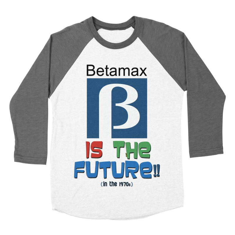 Betamax is the future!! (in the 70s) Men's Baseball Triblend T-Shirt by mrdelman's Artist Shop