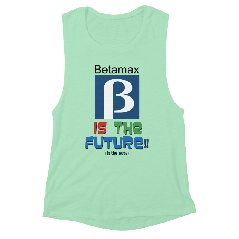 Betamax is the future!! (in the 70s) Women's Tank by mrdelman's Artist Shop