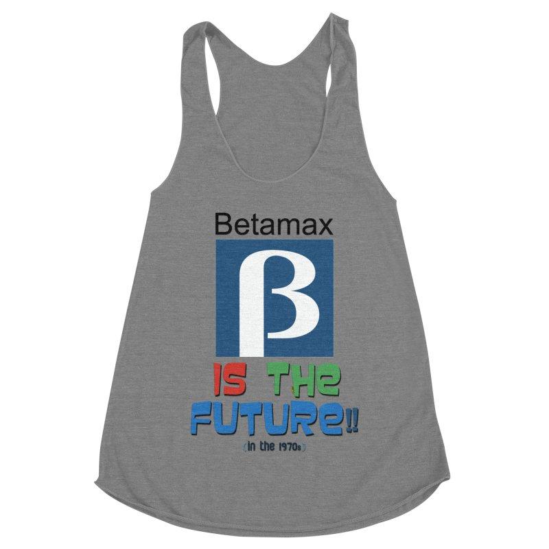 Betamax is the future!! (in the 70s) Women's Racerback Triblend Tank by mrdelman's Artist Shop