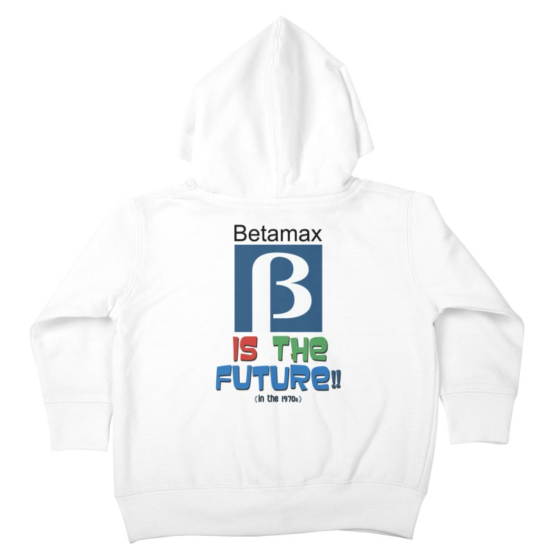 Betamax is the future!! (in the 70s) Kids Toddler Zip-Up Hoody by mrdelman's Artist Shop