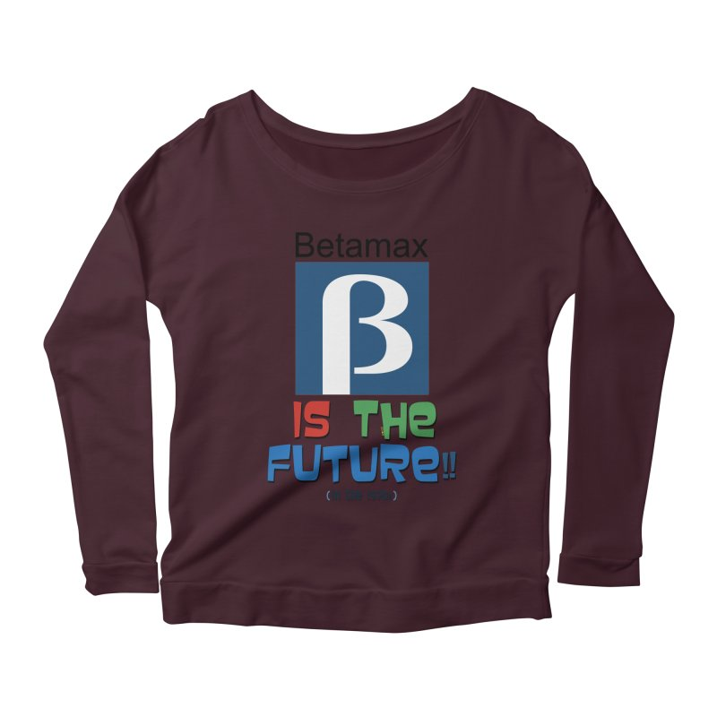 Betamax is the future!! (in the 70s) Women's Scoop Neck Longsleeve T-Shirt by mrdelman's Artist Shop