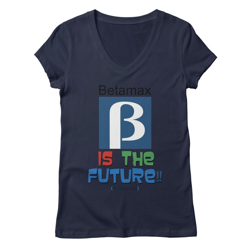 Betamax is the future!! (in the 70s) Women's V-Neck by mrdelman's Artist Shop