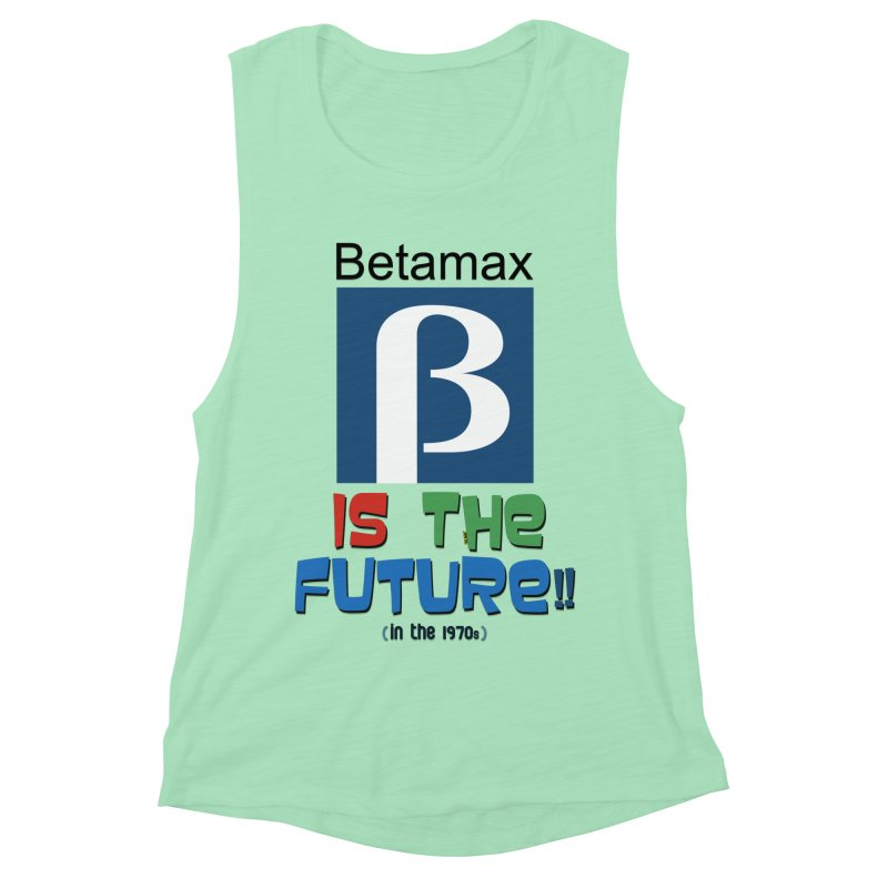 Betamax is the future!! (in the 70s) Women's Muscle Tank by mrdelman's Artist Shop