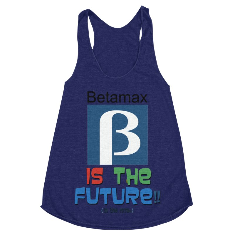 Betamax is the future!! (in the 70s) Women's Racerback Triblend Tank by mrdelman's Artist Shop