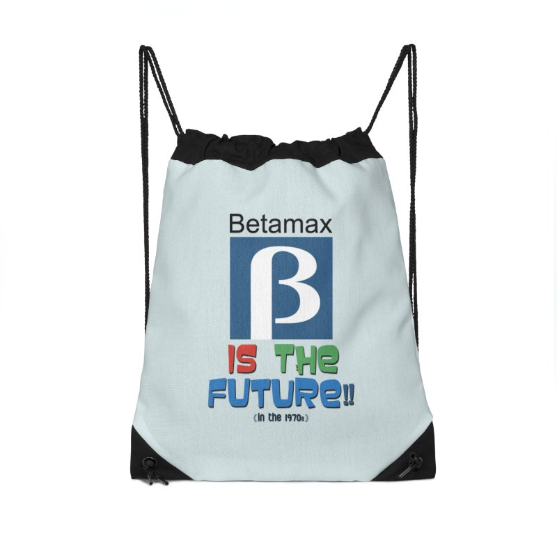 Betamax is the future!! (in the 70s) Accessories Drawstring Bag Bag by mrdelman's Artist Shop