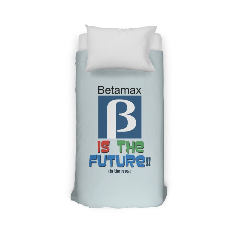 Betamax is the future!! (in the 70s) Home Duvet by mrdelman's Artist Shop