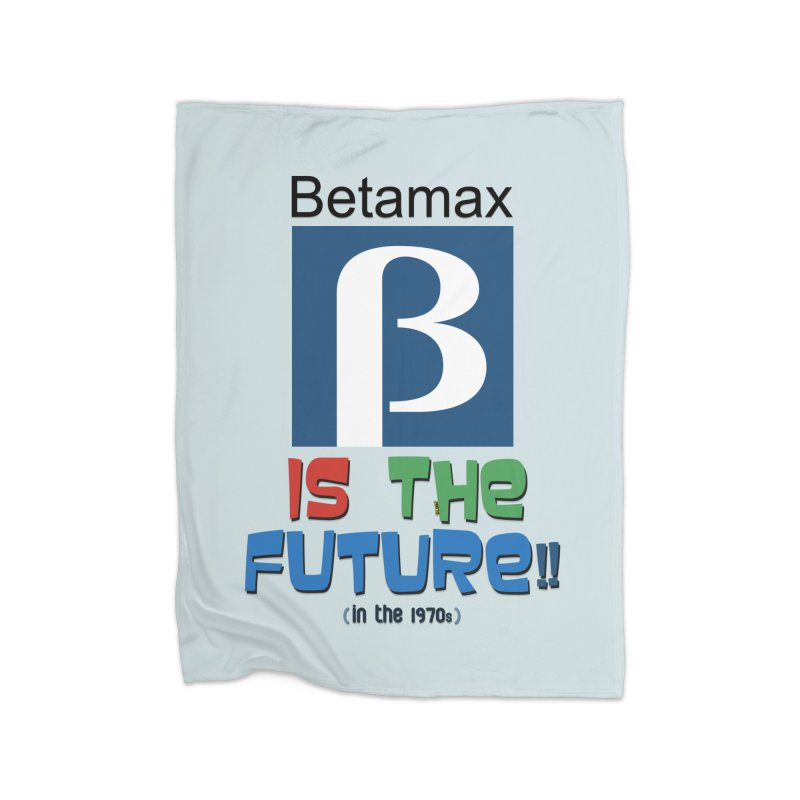 Betamax is the future!! (in the 70s) Home Fleece Blanket Blanket by mrdelman's Artist Shop