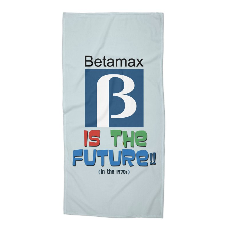 Betamax is the future!! (in the 70s) Accessories Beach Towel by mrdelman's Artist Shop