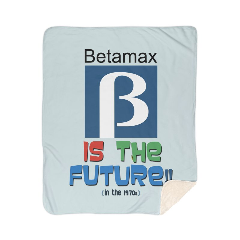 Betamax is the future!! (in the 70s) Home Sherpa Blanket Blanket by mrdelman's Artist Shop