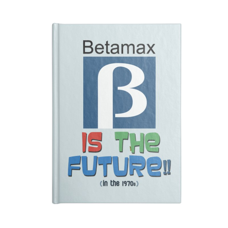 Betamax is the future!! (in the 70s) Accessories Notebook by mrdelman's Artist Shop