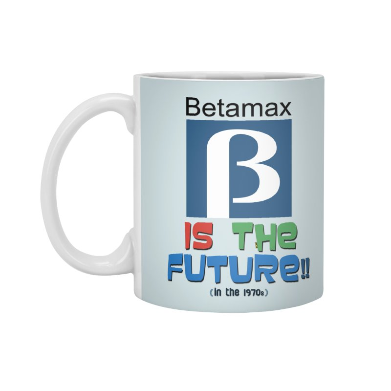 Betamax is the future!! (in the 70s) Accessories Standard Mug by mrdelman's Artist Shop