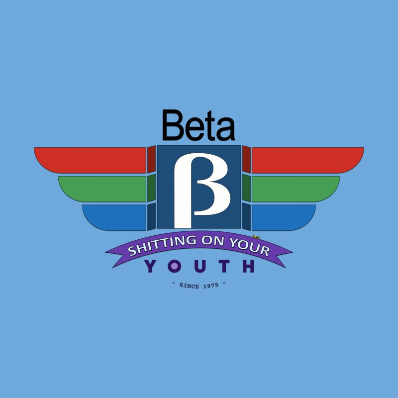 Beta, shitting on your youth since 1975 Kids T-Shirt by mrdelman's Artist Shop