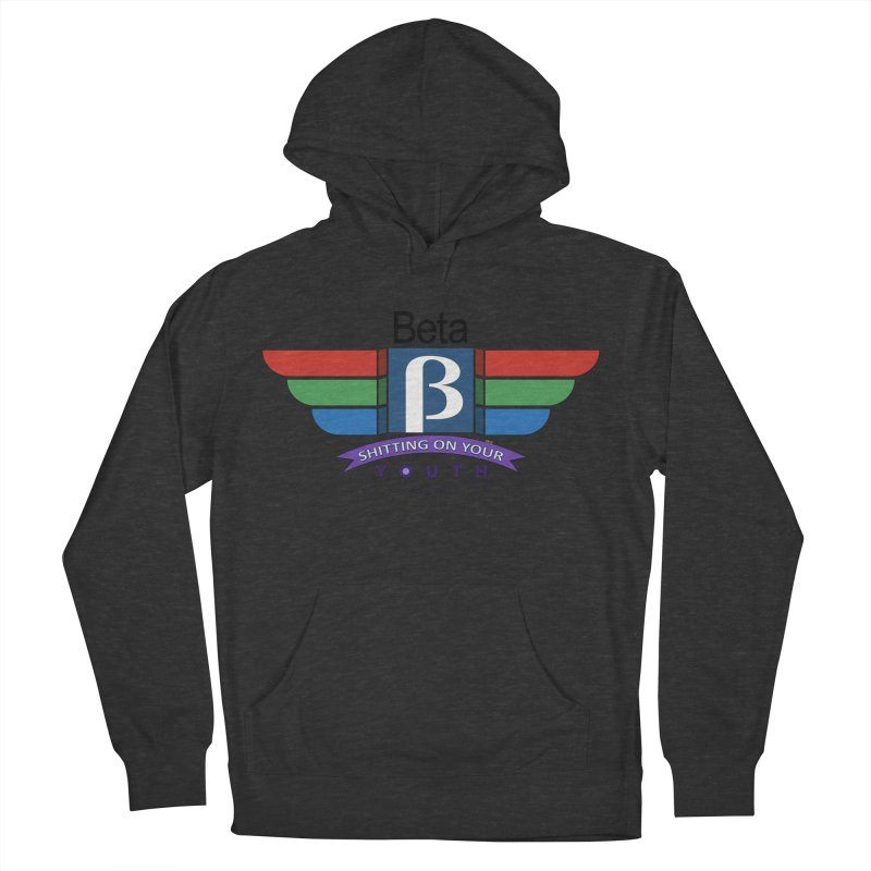 Beta, shitting on your youth since 1975 Women's French Terry Pullover Hoody by mrdelman's Artist Shop