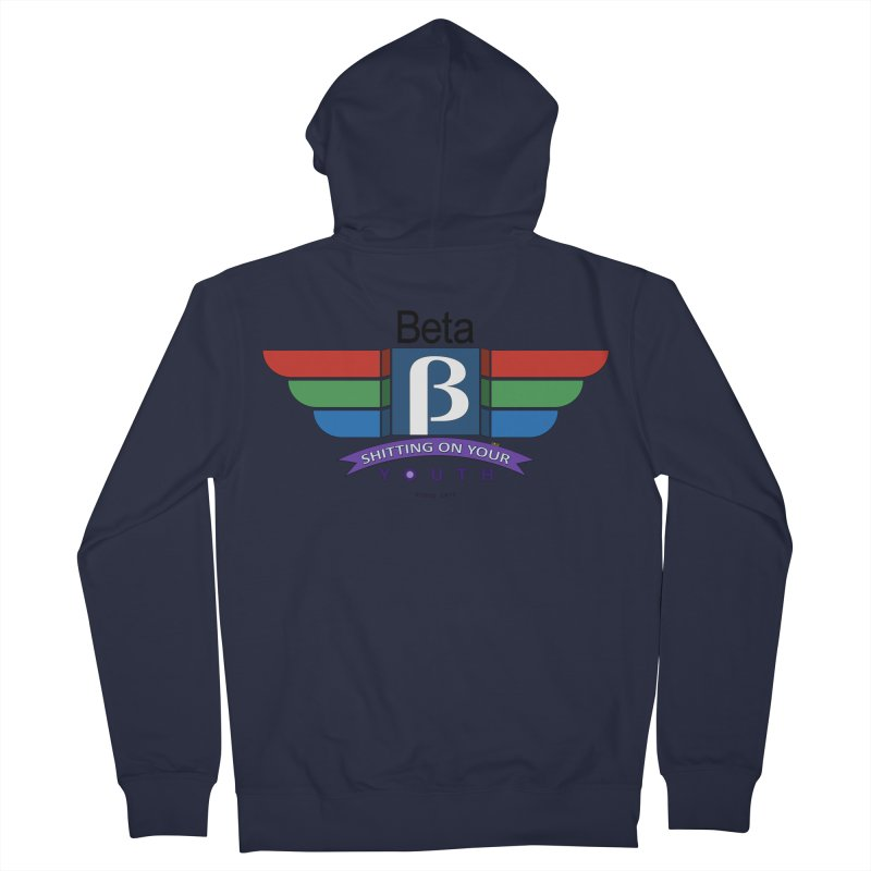 Beta, shitting on your youth since 1975 Women's French Terry Zip-Up Hoody by mrdelman's Artist Shop