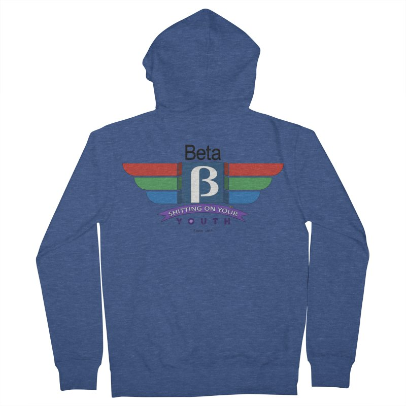 Beta, shitting on your youth since 1975 Men's French Terry Zip-Up Hoody by mrdelman's Artist Shop