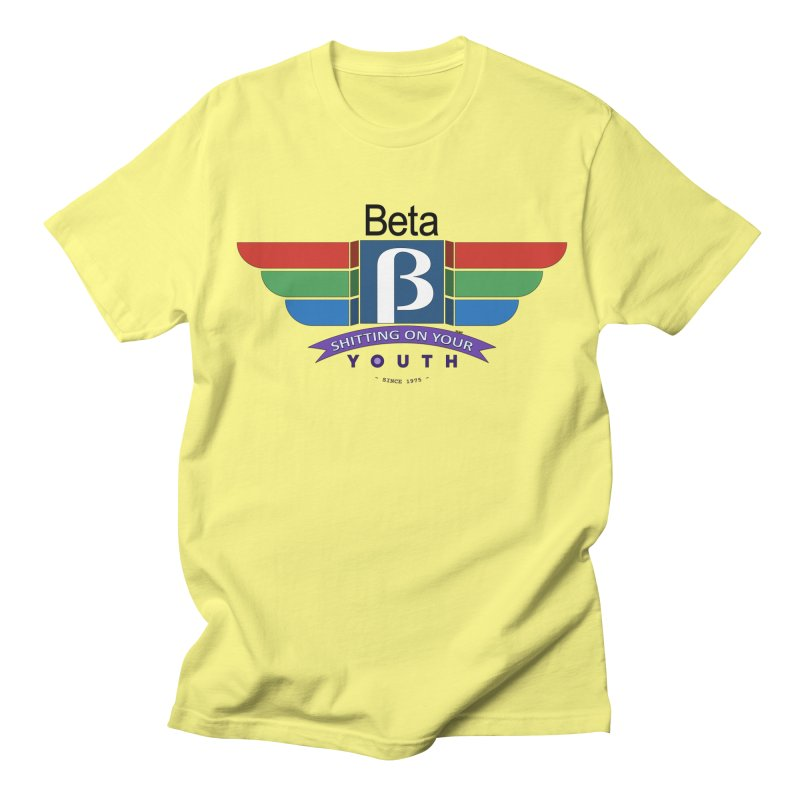 Beta, shitting on your youth since 1975 Women's Unisex T-Shirt by mrdelman's Artist Shop