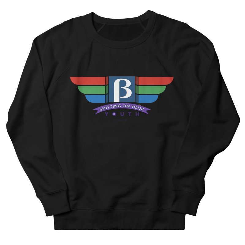 Beta, shitting on your youth since 1975 Women's French Terry Sweatshirt by mrdelman's Artist Shop