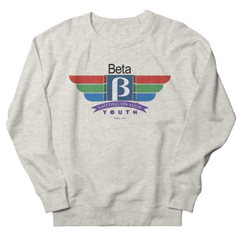 Beta, shitting on your youth since 1975 Women's Sweatshirt by mrdelman's Artist Shop