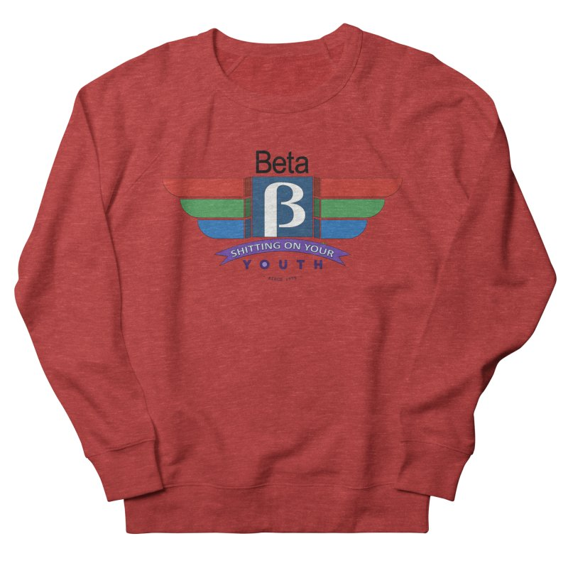 Beta, shitting on your youth since 1975 Men's French Terry Sweatshirt by mrdelman's Artist Shop