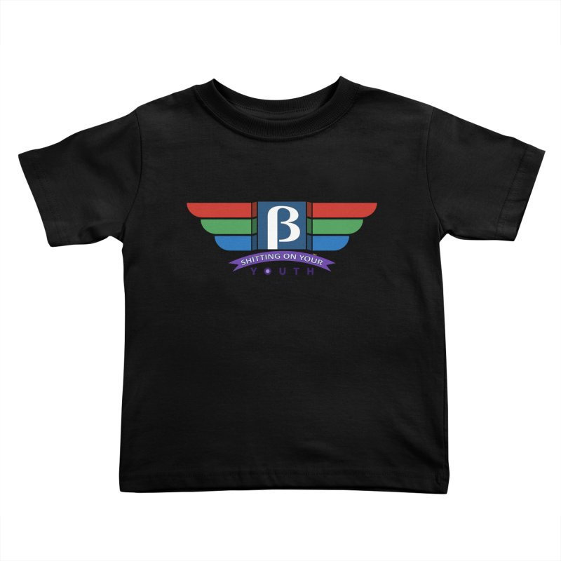 Beta, shitting on your youth since 1975 Kids Toddler T-Shirt by mrdelman's Artist Shop