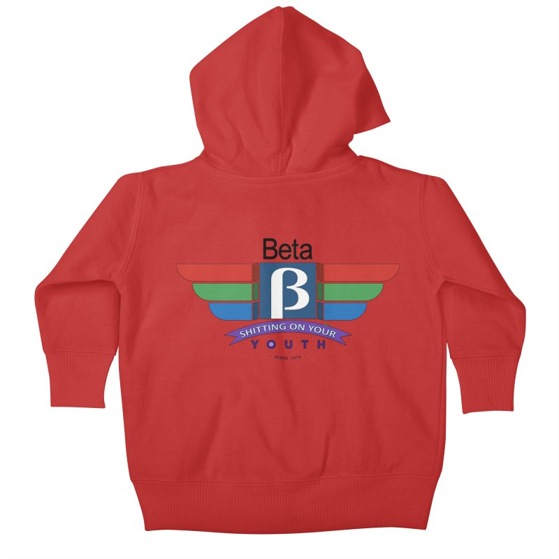 Beta, shitting on your youth since 1975 Kids Baby Zip-Up Hoody by mrdelman's Artist Shop
