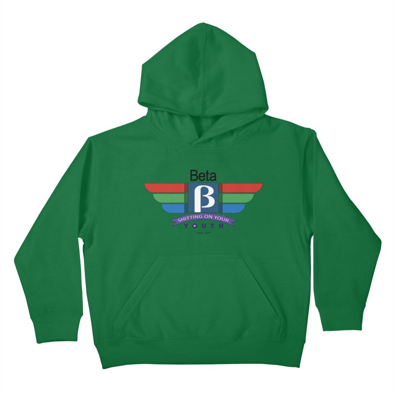 Beta, shitting on your youth since 1975 Kids Pullover Hoody by mrdelman's Artist Shop