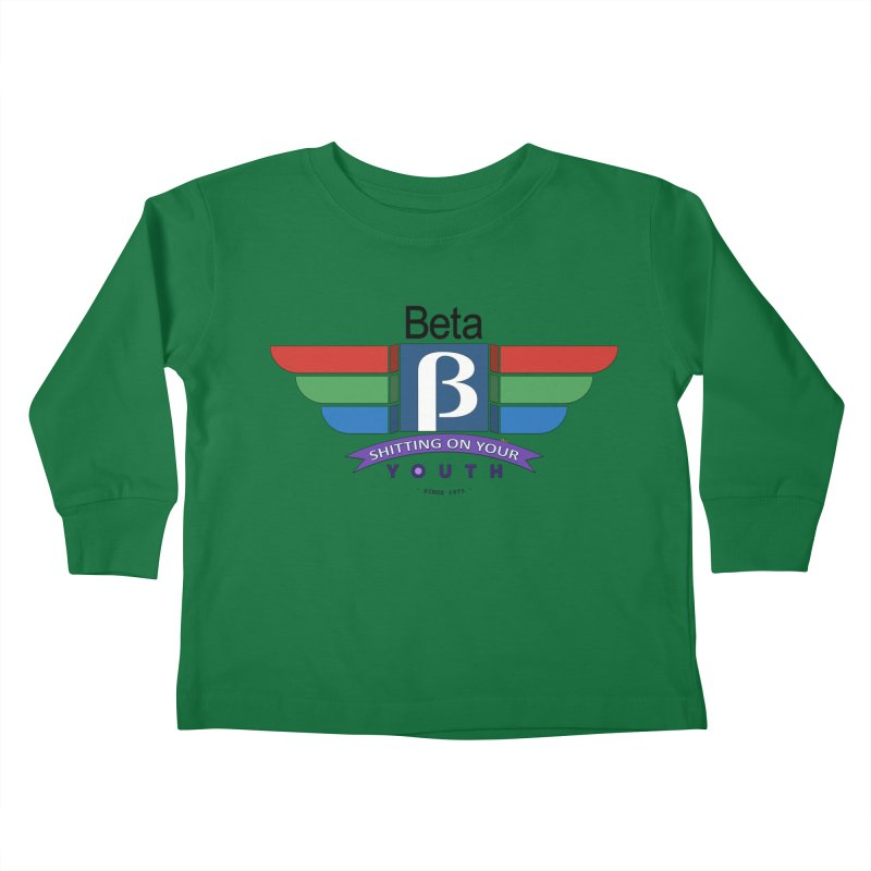 Beta, shitting on your youth since 1975 Kids Toddler Longsleeve T-Shirt by mrdelman's Artist Shop