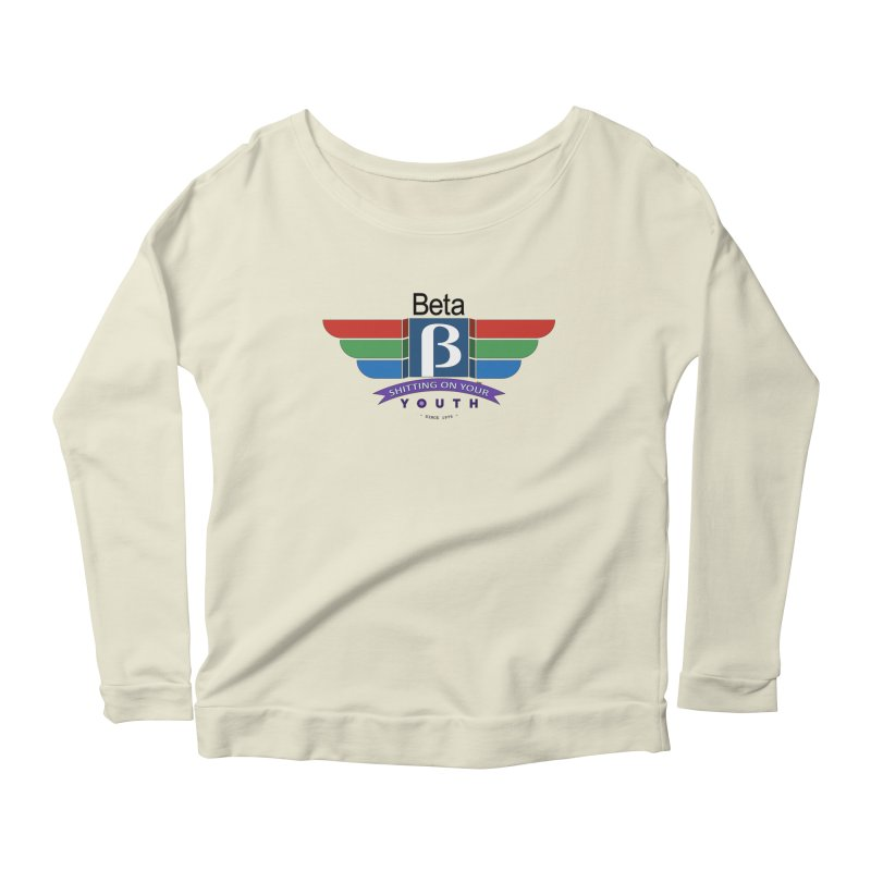 Beta, shitting on your youth since 1975 Women's Scoop Neck Longsleeve T-Shirt by mrdelman's Artist Shop