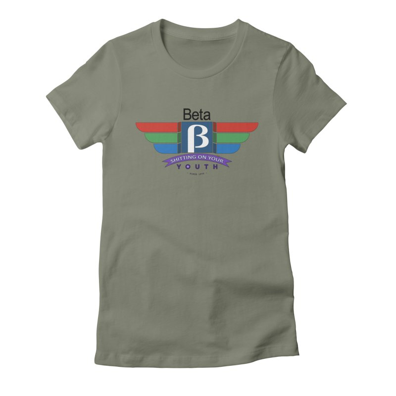 Beta, shitting on your youth since 1975 Women's Fitted T-Shirt by mrdelman's Artist Shop