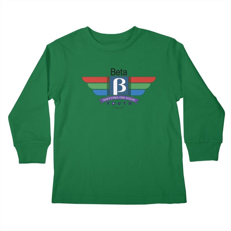 Beta, shitting on your youth since 1975 Kids Longsleeve T-Shirt by mrdelman's Artist Shop