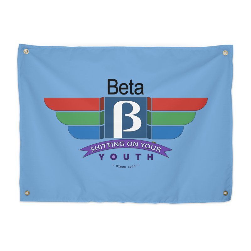 Beta, shitting on your youth since 1975 Home Tapestry by mrdelman's Artist Shop