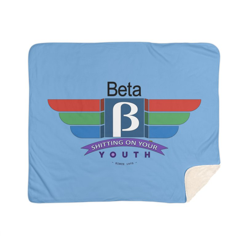 Beta, shitting on your youth since 1975 Home Sherpa Blanket Blanket by mrdelman's Artist Shop