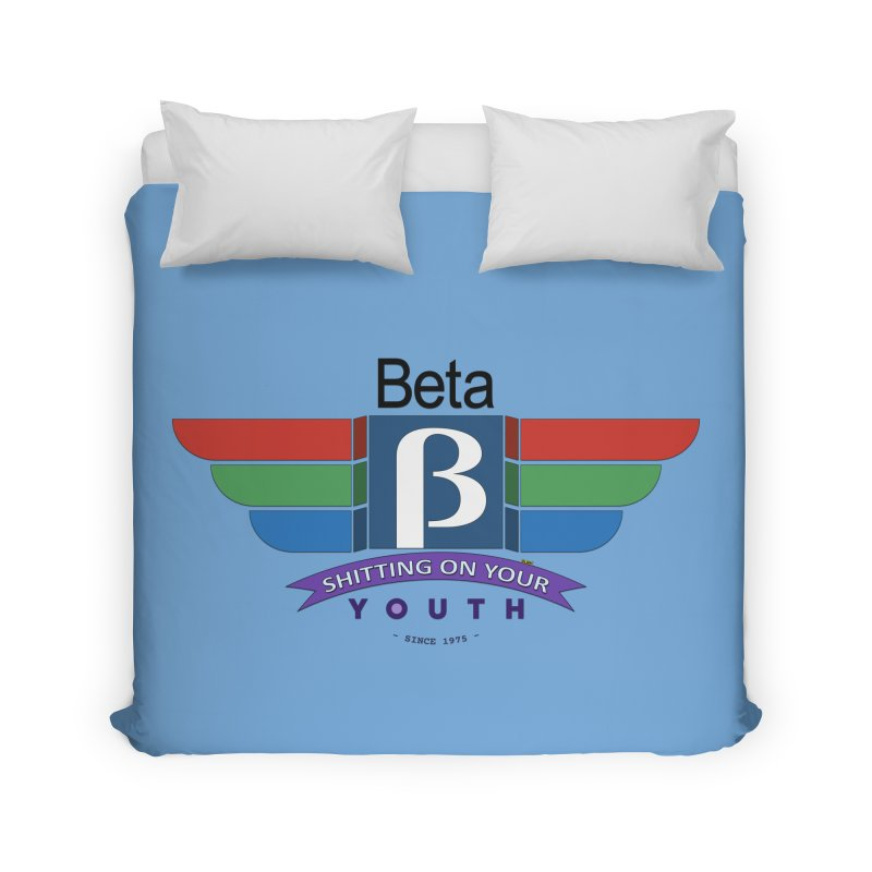 Beta, shitting on your youth since 1975 Home Duvet by mrdelman's Artist Shop