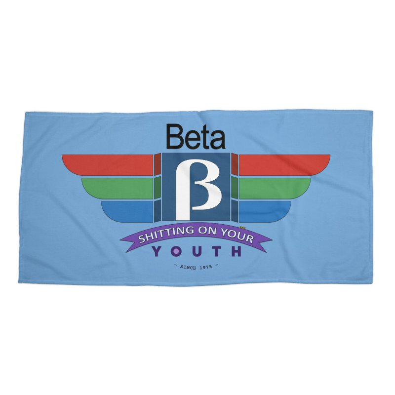 Beta, shitting on your youth since 1975 Accessories Beach Towel by mrdelman's Artist Shop