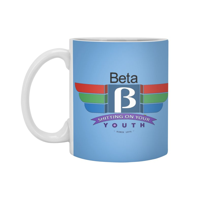 Beta, shitting on your youth since 1975 Accessories Mug by mrdelman's Artist Shop