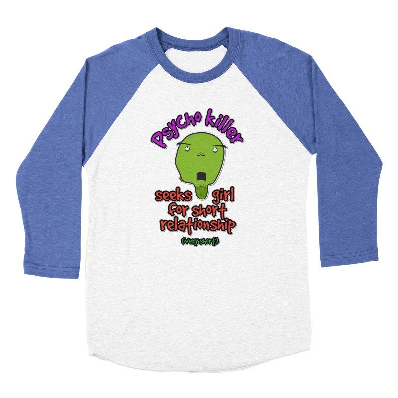Psycho killer looking for love Men's Baseball Triblend Longsleeve T-Shirt by mrdelman's Artist Shop
