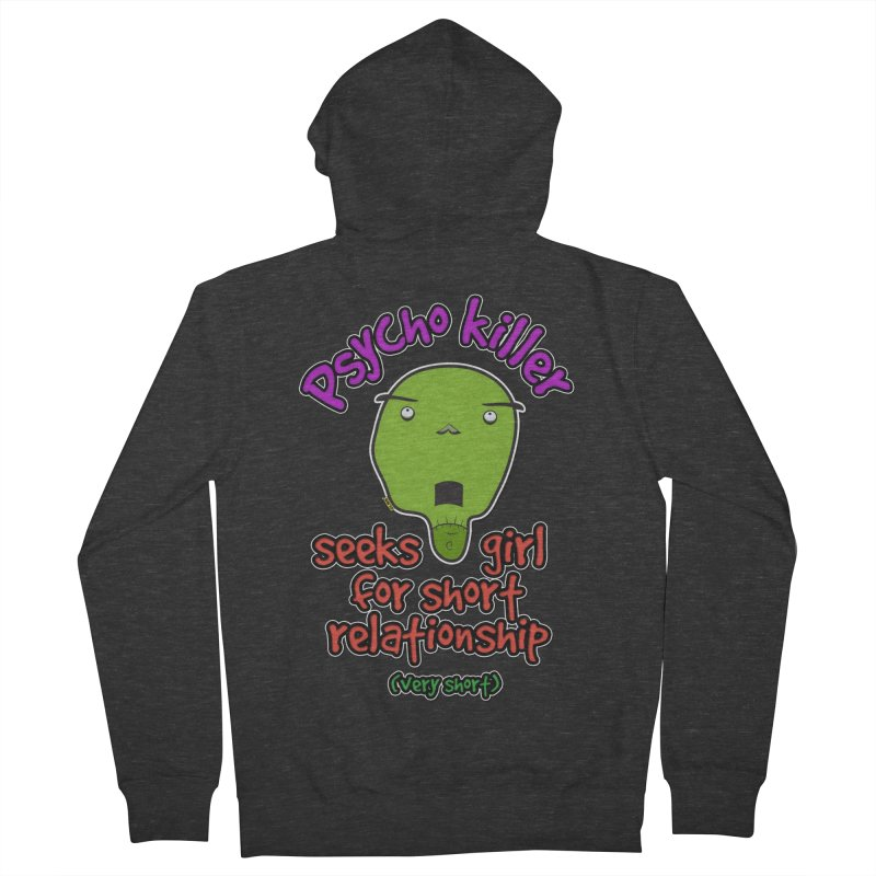 Psycho killer looking for love Women's French Terry Zip-Up Hoody by mrdelman's Artist Shop