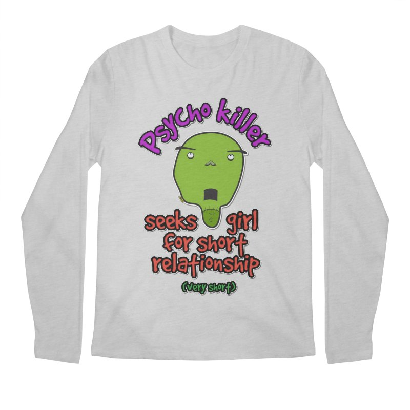 Psycho killer looking for love Men's Regular Longsleeve T-Shirt by mrdelman's Artist Shop