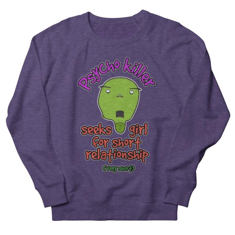Psycho killer looking for love Women's French Terry Sweatshirt by mrdelman's Artist Shop