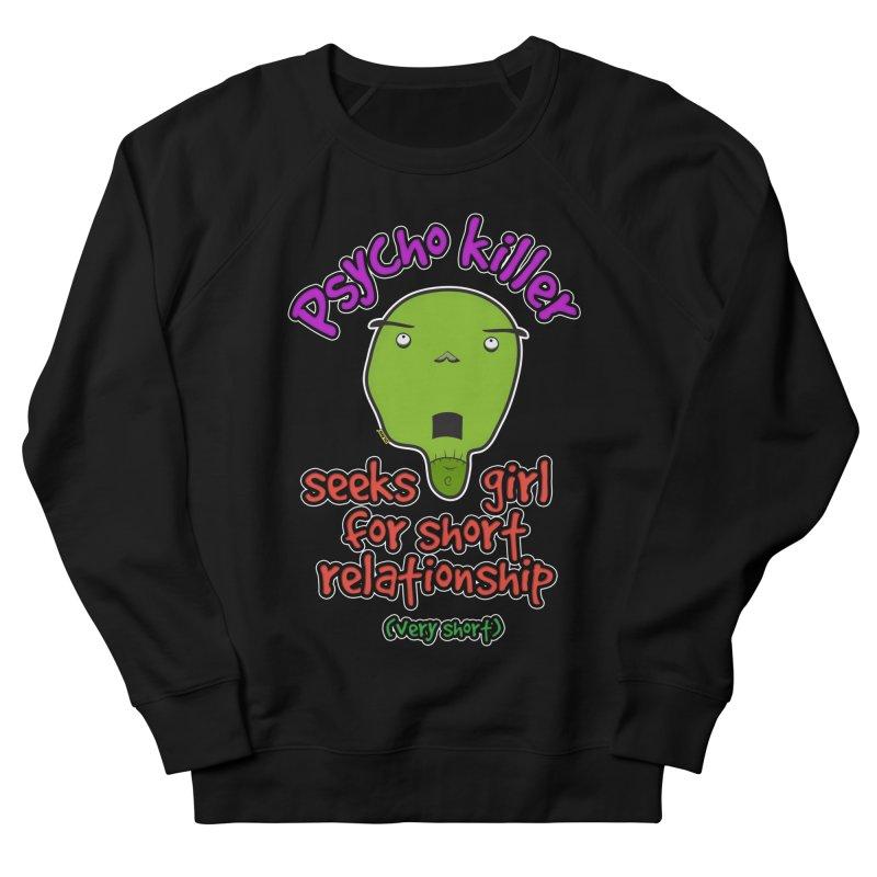 Psycho killer looking for love Men's Sweatshirt by mrdelman's Artist Shop